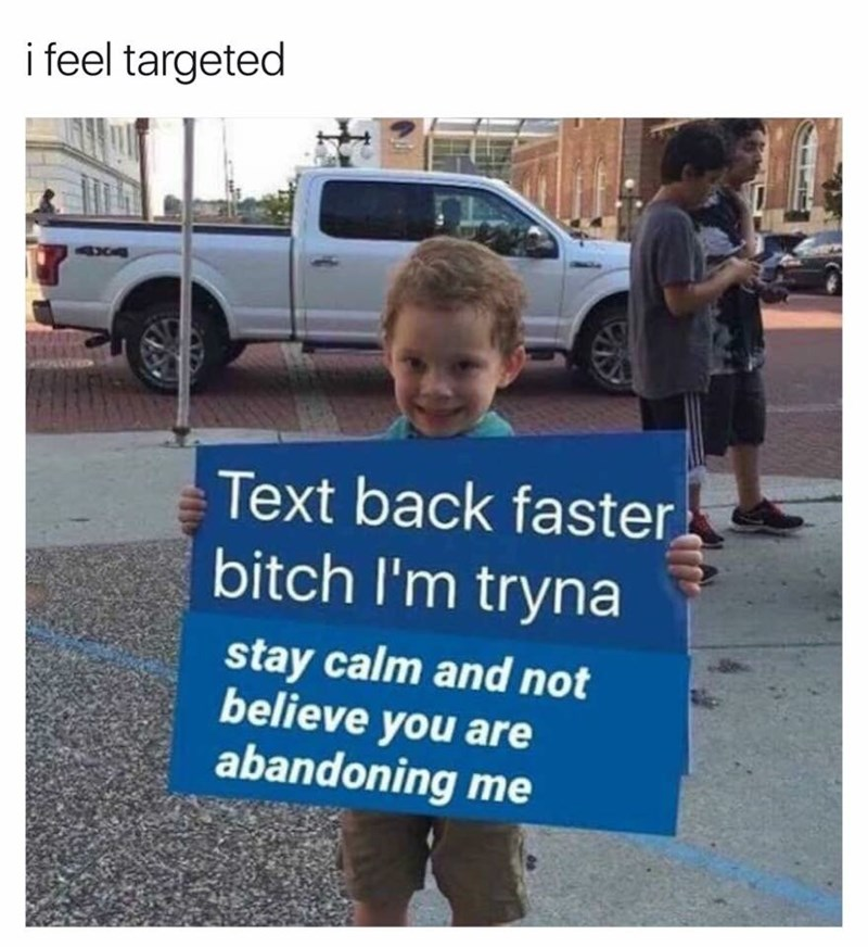 meme about getting anxious when people don't reply to you fast enough with pic of Gavin holding a sign