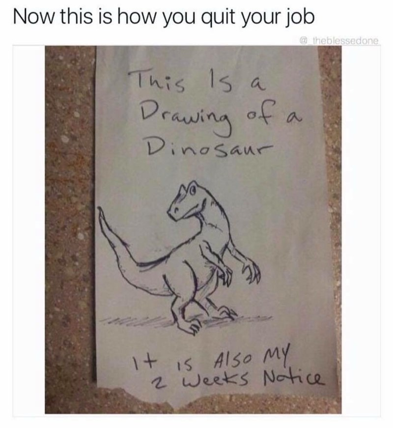 work meme about quitting your job via dinosaur drawings