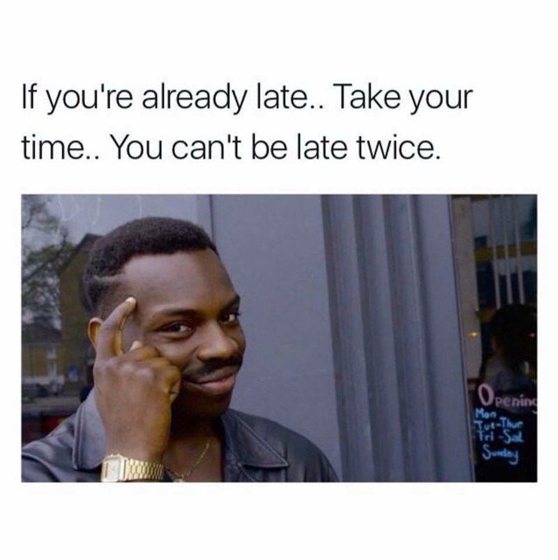 work meme about being late for work with roll safe guy