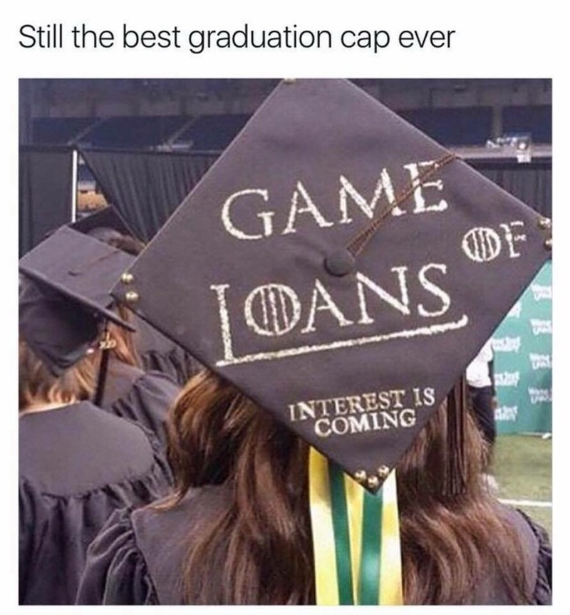 work meme with a pic of a financial Game of Thrones themed graduation cap