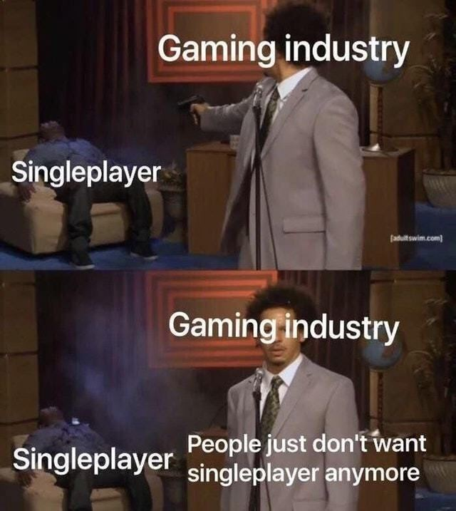 Photo caption - Gaming industry Singleplayer adult swim.com Gaming industry People just don't want singleplayer anymore Singleplayer