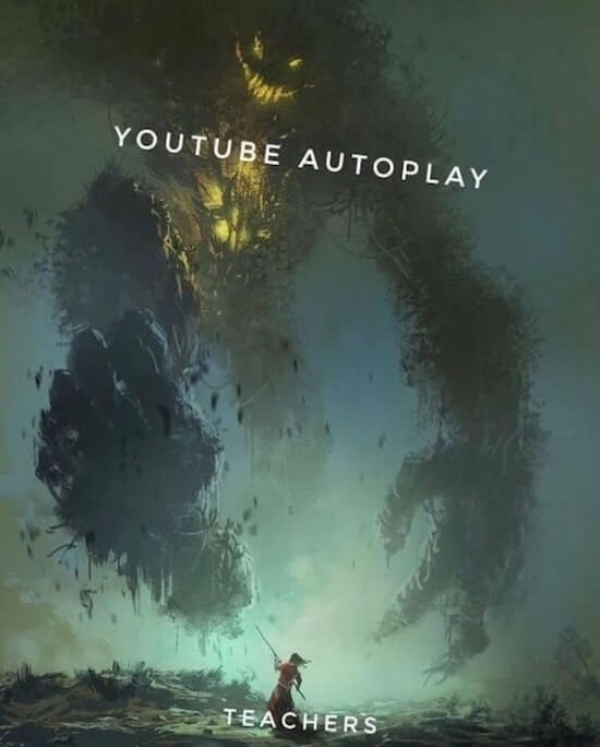 fantasy object labeling meme about teachers and youtube autoplay