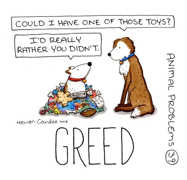 Cartoon - COULD I HAVE ONE OF THOSE TOYS? I'O REALY RATHER YOU DIDN' T. Hewer Candee zo14 GREED ANIMAL PROBLEMS (39)
