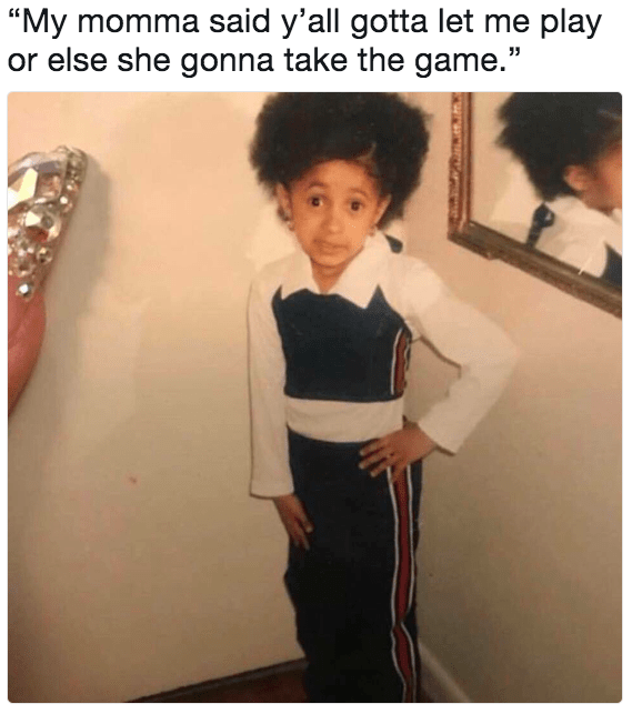 "cardi b meme - Shoulder - ""My momma said y'all gotta let me play or else she gonna take the game."""