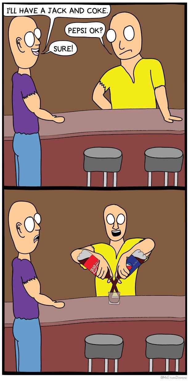 Cartoon - I'LL HAVE A JACK AND COKE. PEPSI OK? SURE! METHANDAMOND