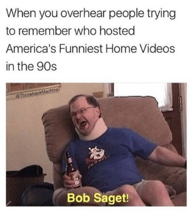 Facial expression - When you overhear people trying to remember who hosted America's Funniest Home Videos in the 90s ThrowbackMachine Bob Saget!