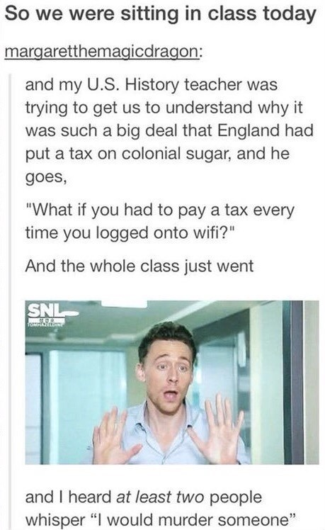silly meme about explaining history in modern terms with pic of Tom Hiddleston looking horrified