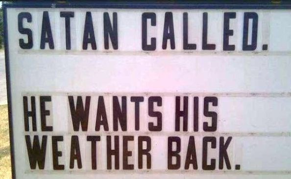 Font - SATAN CALLED. HE WANTS HIS WEATHER BACK