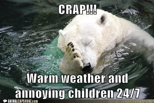 Polar bear - CRAPI!! Warin weather and- annoying children 24/7 ANIMALCAPSHUNZ.com