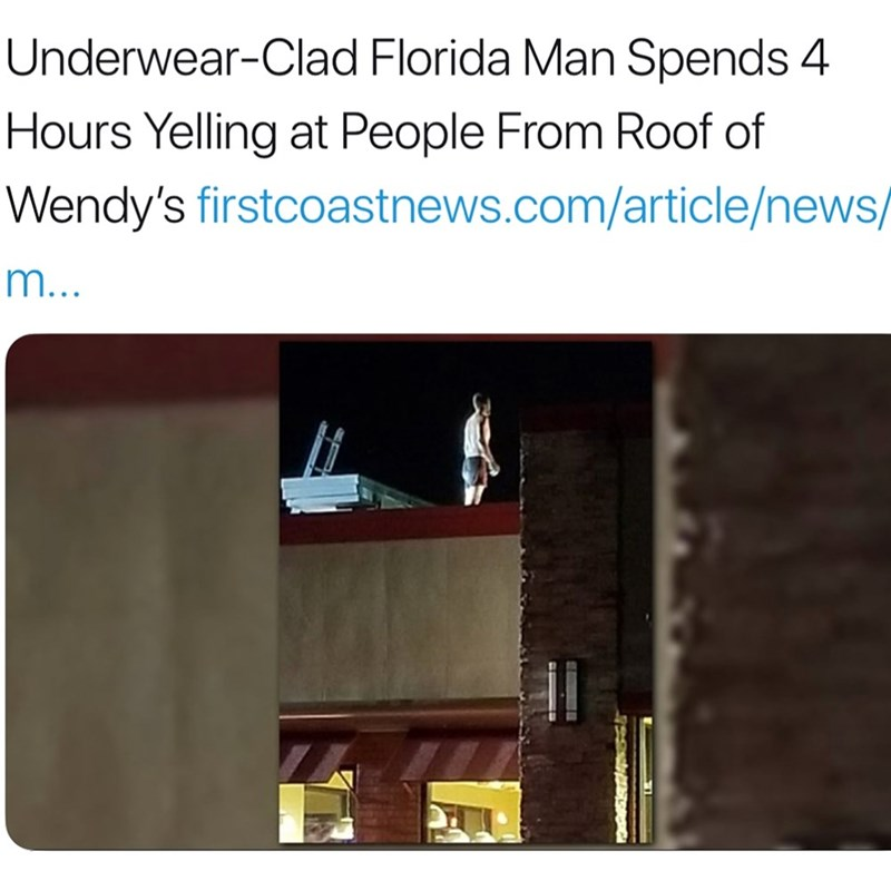 Florida man yells at people from the roof of a wendy's for four hours