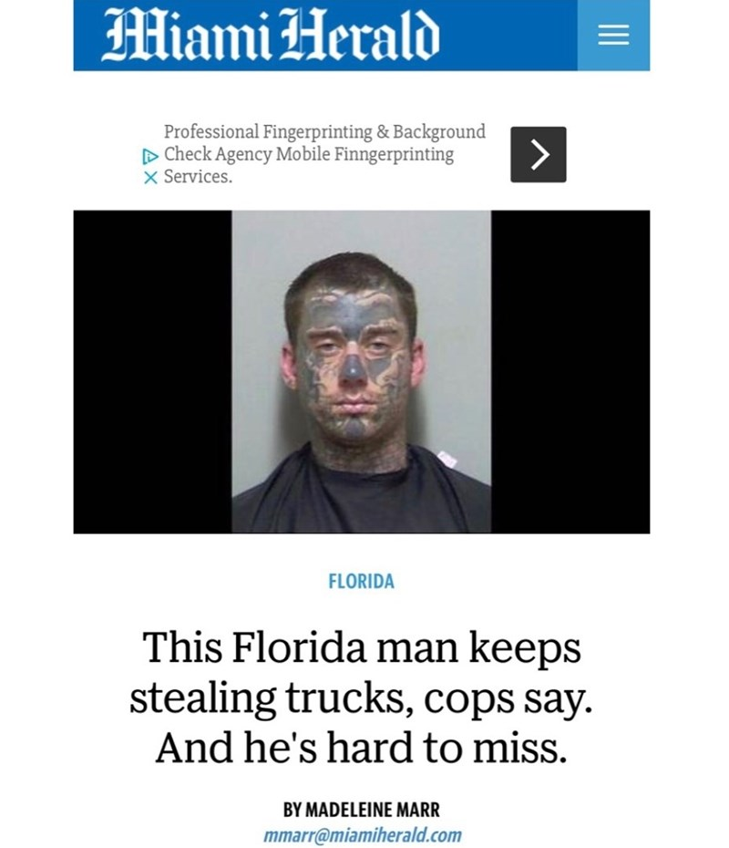 Florida man steals trucks with a lot of facial tattoos
