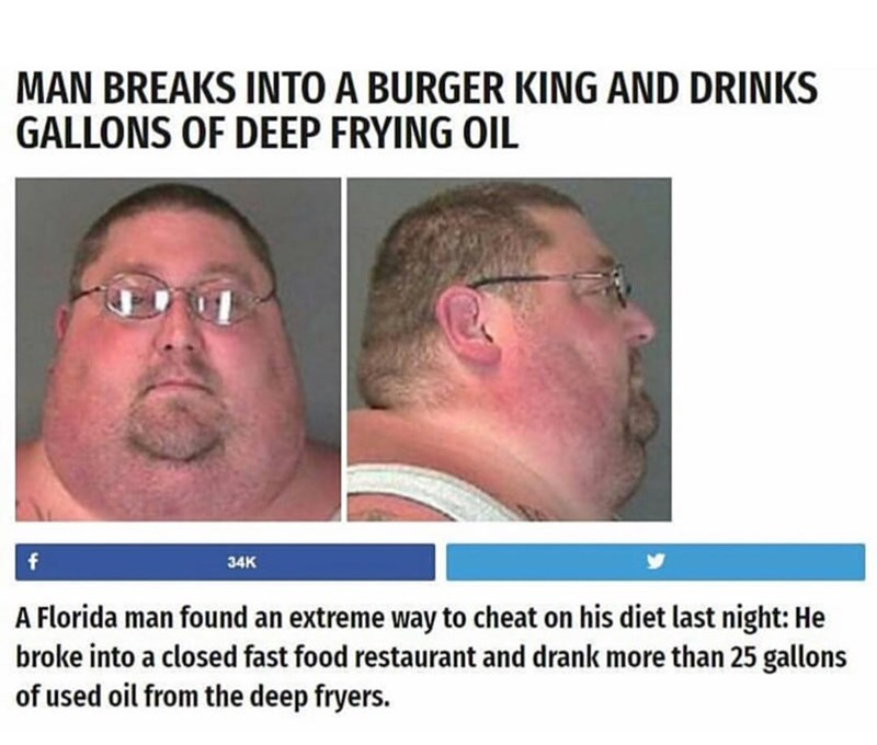 Florida man drinks a gallon of oil from a burger king
