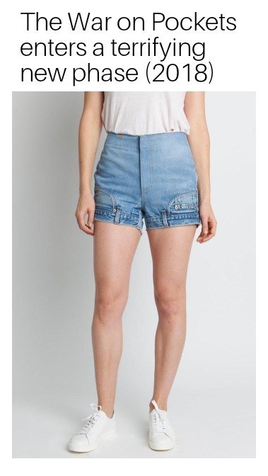"Picture of a model wearing upside-down shorts with the caption, ""The War on Pockets enters a terrifying new (2018)"""