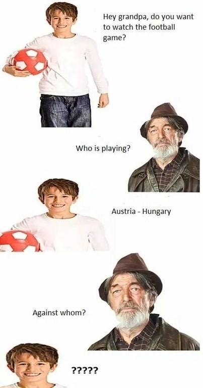 Kid asks his grandfather if he wants to watch the football game of Austria vs Hungary, and grandfather thinks it's the old country Austria-Hungary