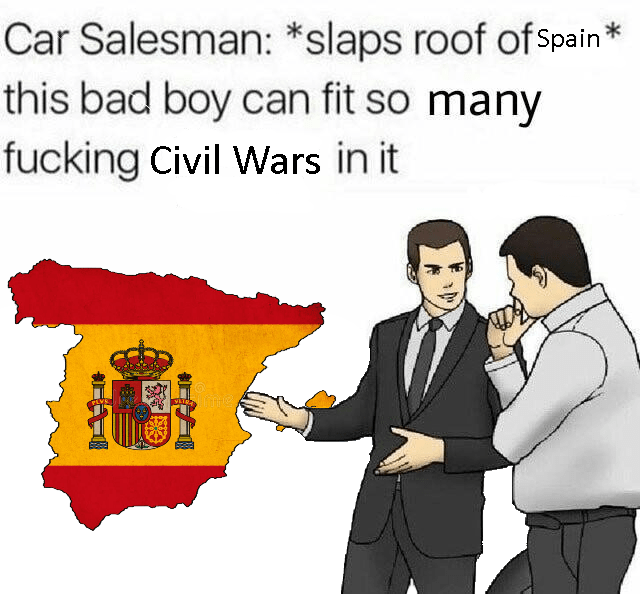Cartoon - Car Salesman: *slaps roof ofspain* this bad boy can fit so many fucking Civil Wars in it