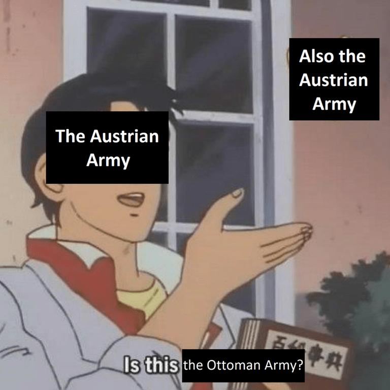 Cartoon - Also the Austrian Army The Austrian Army Is this the Ottoman Army?|