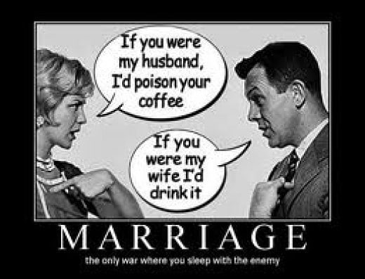 Cartoon - If you were my husband, Id poison your coffee If you were my wife I'd drink it MARRIAGE the only war where you sleep with the enemy