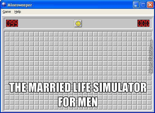 Text - X Minesweeper Game Help THE MARRIED LIFE SIMULATOR FOR MEN
