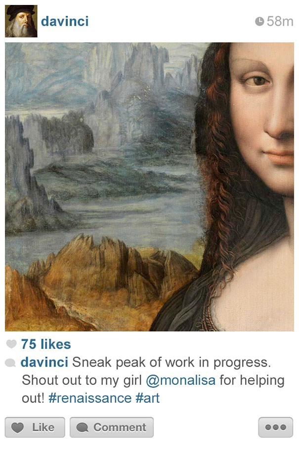 Text - davinci 58m 75 likes davinci Sneak peak of work in progress. Shout out to my girl @monalisa for helping out! #renaissance #art Like Comment