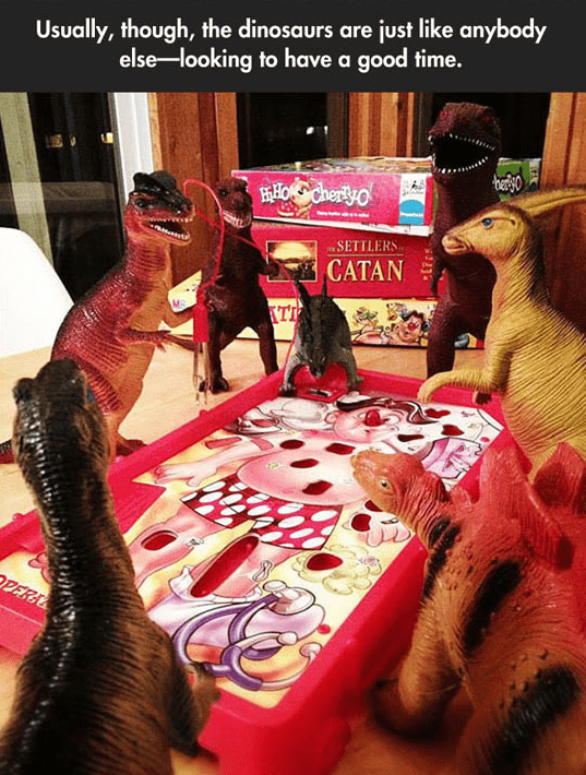 Games - Usually, though, the dinosaurs are just like anybody else-looking to have a good time. HHOCheryo SETTLERS CATAN TI OPERA