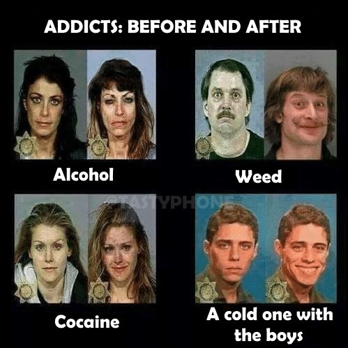 Funny meme about cold one with the boys, drugs.