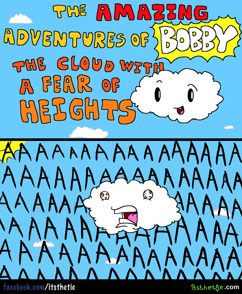 funny memes about the amazing adventures of Bobby the cloud with fear of heights