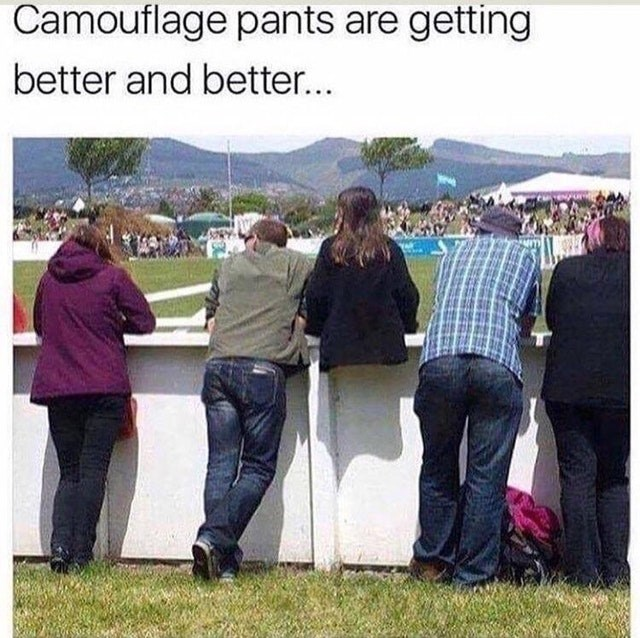 People - Camouflage pants are getting better and better...