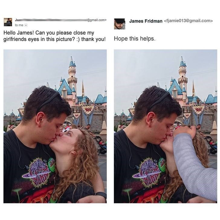 photoshop trolling - People - @gmail.com> James Fridman <fjamie013@gmail.com> to me Hello James! Can you please close my girlfriends eyes in this picture? :) thank you! Hope this helps