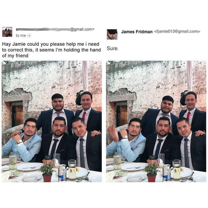 photoshop trolling - People - o@gmail.com> em James Fridman <fjamie013@gmail.com> to me Hay Jamie could you please help me i need to correct this, it seems I'm holding the hand of my friend Sure