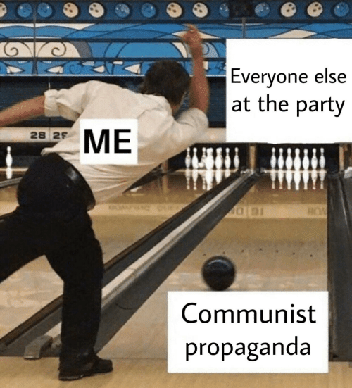 communist meme - Bowling - Everyone else at the party ME 28 29 HOM Communist propaganda