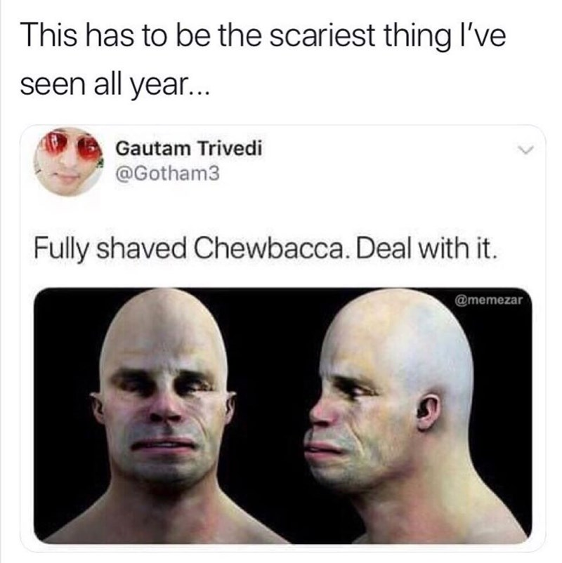 Tweet about what Chewbacca from Star Wars looks like without his fur