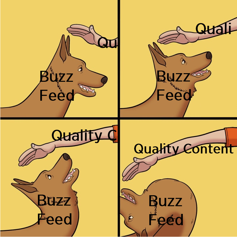 meme about Buzz feed avoiding making quality content