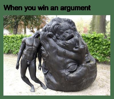 Sculpture - When you win an argument