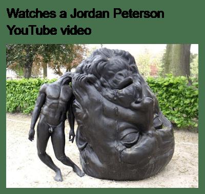 Sculpture - Watches a Jordan Peterson YouTube video