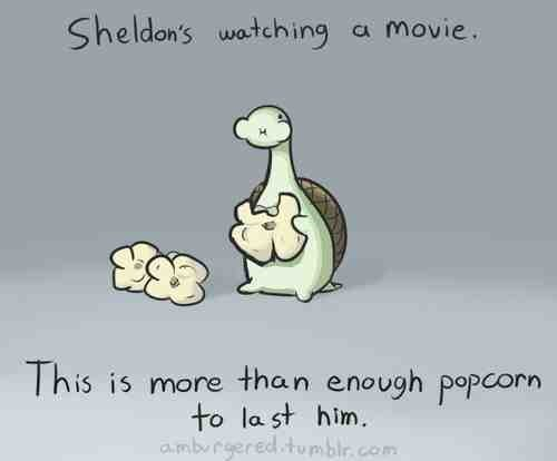 Cartoon - Sheldon's watching a movie. This is more than enough popcorn to la st him a.mbuCgeredtumblr.com