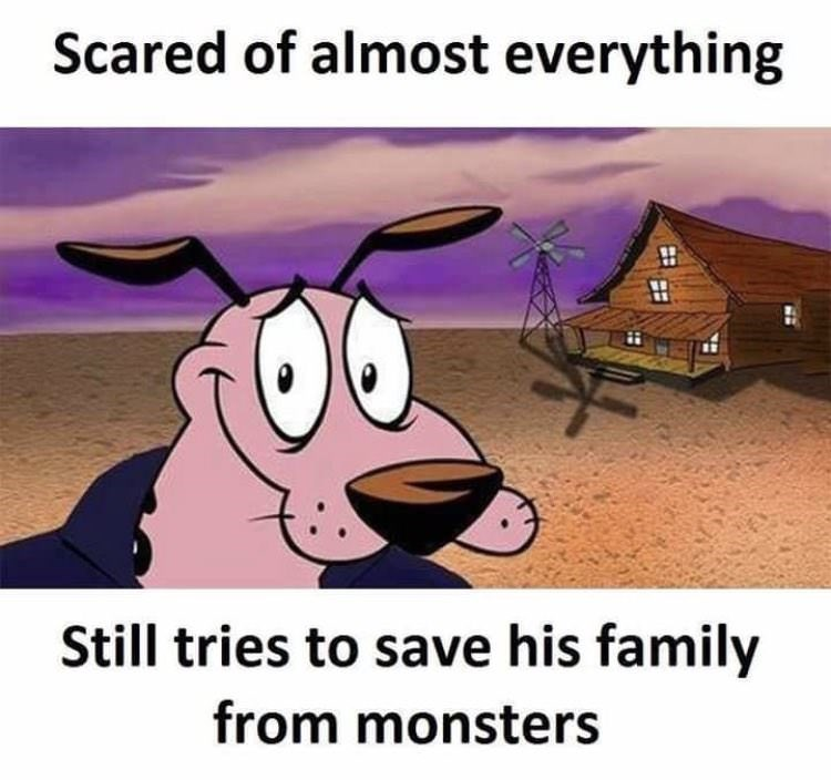 """Pic of Courage the Cowardly Dog with the caption, """"Scared of almost everything, still tries to save his family from monsters"""""""