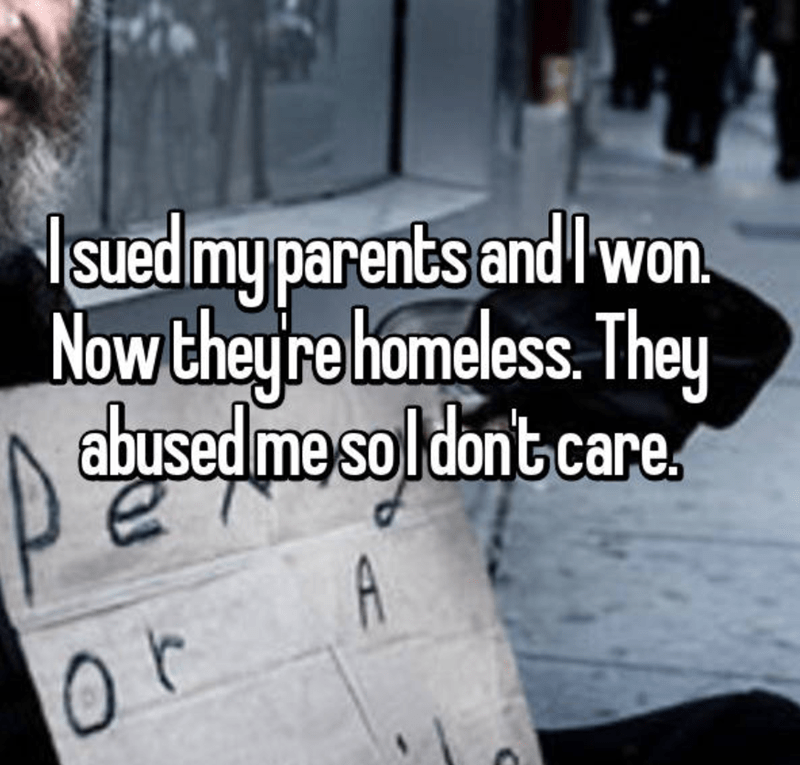 Font - suedmy parents and lwon Now theyre homeless. They abused me sol dont care A