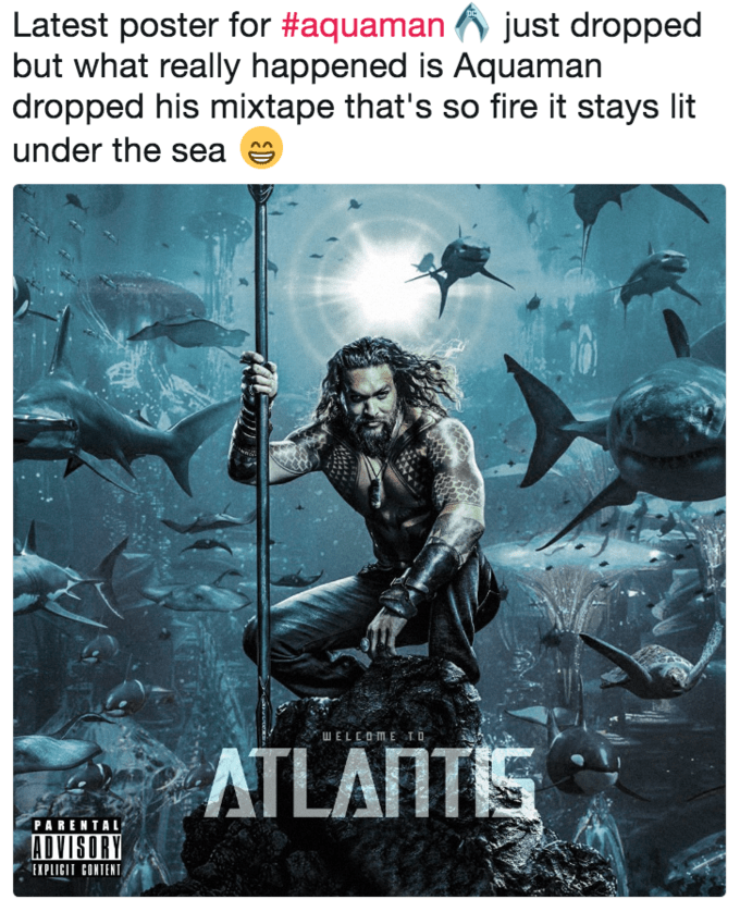 Poster - Latest poster for #aquamanjust dropped but what really happened is Aquaman dropped his mixtape that's so fire it stays lit under the sea WELEOME TO ATLAITIS PARENTAL ADVISORY EXPLICIT CONTENT