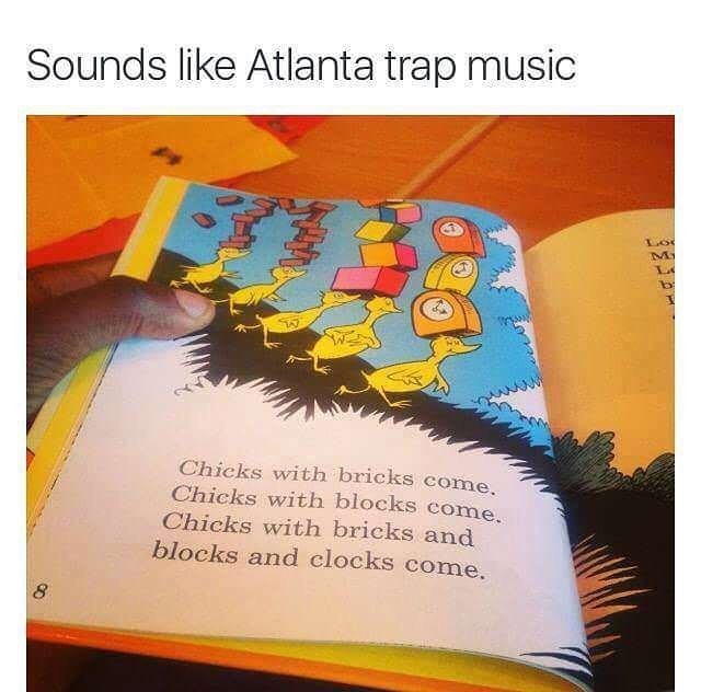 Funny meme about dr seuss sounding like atlanta trap music.