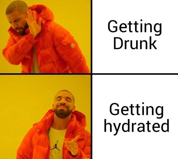 water meme - Yellow - Getting Drunk Getting hydrated