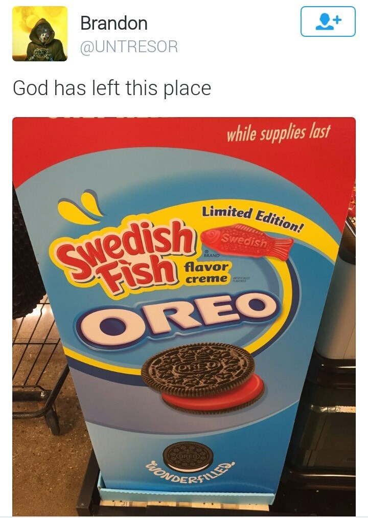 Oreo - Brandon @UNTRESOR God has left this place while supplies last Limited Edition! Swedish Fish Swedish BRAND flavor creme OREO ORED BOREO eNDERANT
