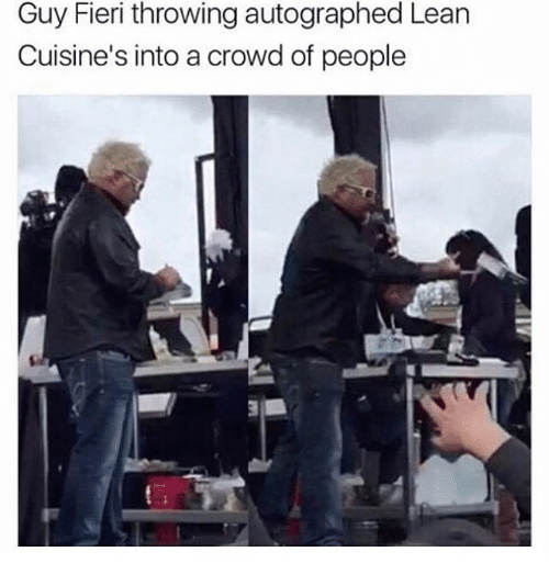 Meme of Guy Fieri throwing out autographed Lean Cuisines into a crowd of people
