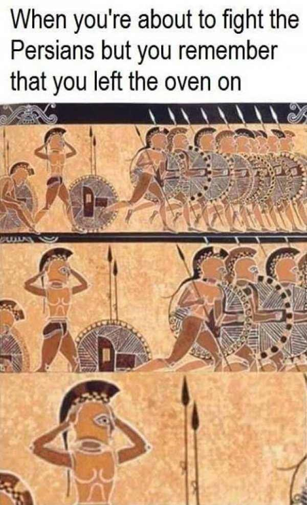 """Greek painting with the caption, """"When you're about to fight the Persians but you remember that you left the oven on"""""""