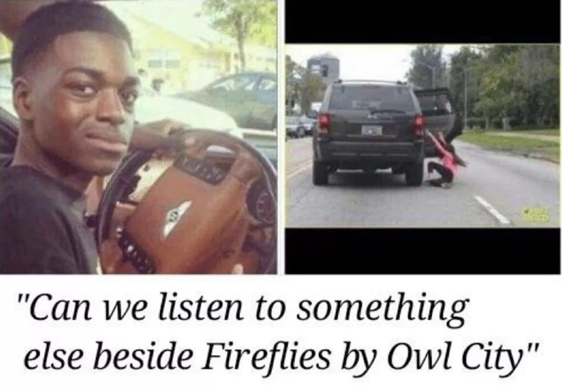 meme about listening to a song in the car and throwing out people for asking to change it