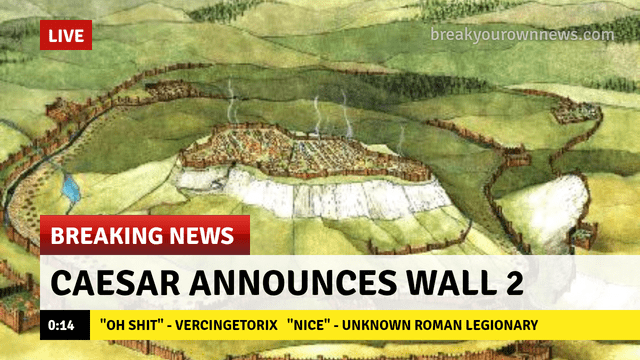 "ancient roman meme - Water resources - breakyourownnews.com LIVE BREAKING NEWS CAESAR ANNOUNCES WALL 2 ""OH SHIT"" - VERCINGETORIX ""NICE"" - UNKNOWN ROMAN LEGIONARY 0:14"