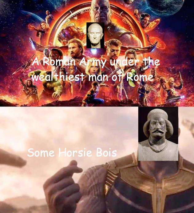 ancient roman meme - Sky - A Roman Army under the wealthiest man oi Rome Some Horsie Bois