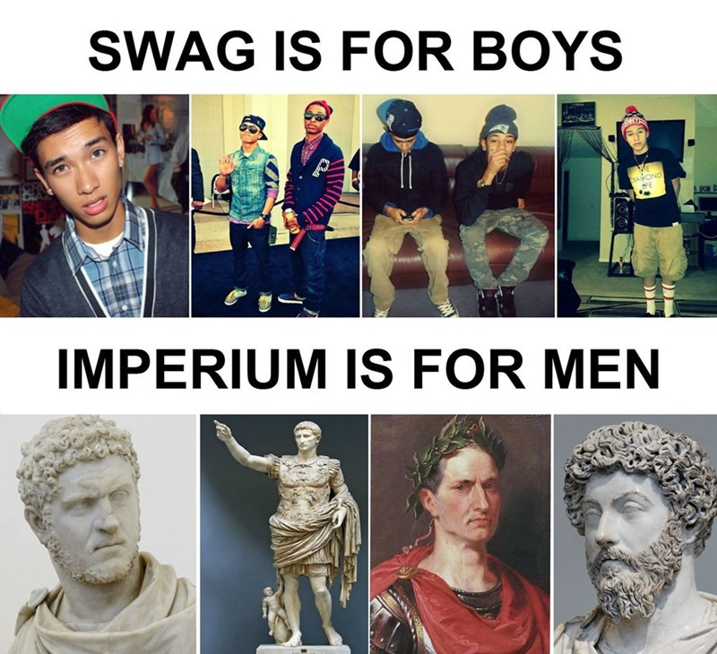 ancient roman meme - People - SWAG IS FOR BOYS ALYS DIANOND IMPERIUM IS FOR MEN