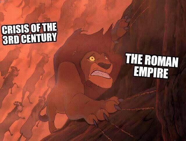 ancient roman meme - Cartoon - ww CRISIS OF THE 3RD CENTURY THE ROMAN EMPIRE
