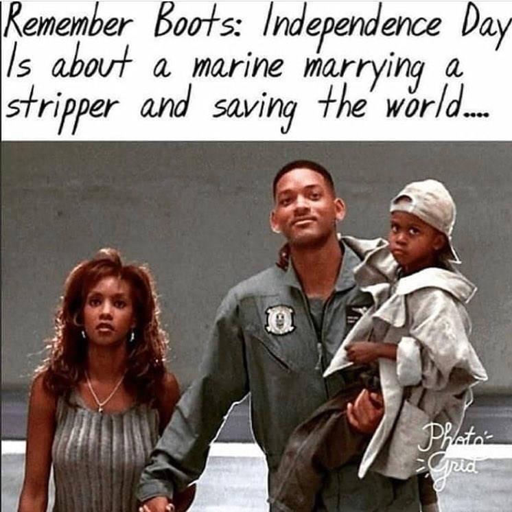 People - Remember Boots: Independence Day Is about stripper and saving the' world... a marine marrying a PRat CP