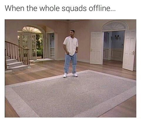 Property - When the whole squads offline...
